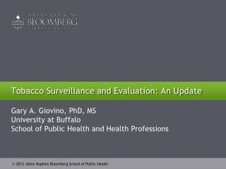Tobacco Surveillance and Evaluation: An Update