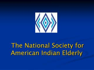 The National Society for American Indian Elderly