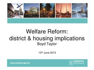 Welfare Reform: district & housing implications  Boyd Taylor