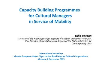 Capacity Building Programmes  for Cultural Managers  in Service of Mobility