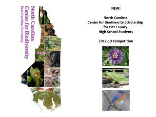 NEW! North Carolina  Center for Biodiversity Scholarship  for Pitt County  High School Students
