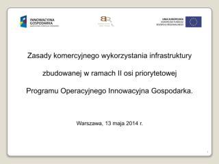 Zasady komercyjnego wykorzystania infrastruktury zbudowanej w ramach II osi priorytetowej