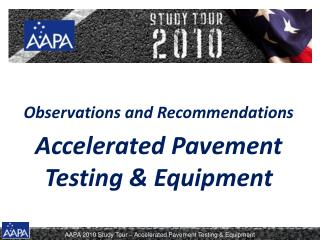 Observations and Recommendations Accelerated Pavement Testing & Equipment