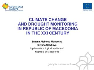 CLIMATE CHANGE  AND DROUGHT MONITORING  IN REPUBLIC OF MACEDONIA IN THE XXI CENTURY