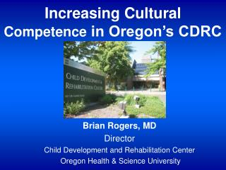 Increasing Cultural  Competence  in Oregon�s CDRC