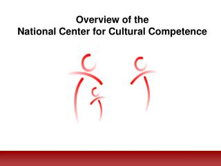 Overview of the  National Center for Cultural Competence
