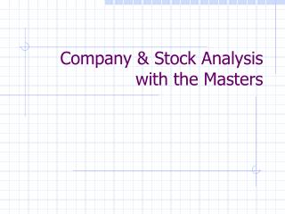 Company & Stock Analysis with the Masters