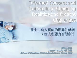 Informed Consent and Truth-telling: Changing Realities and Present Challenges