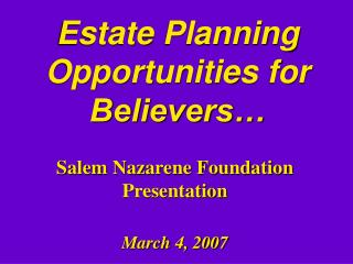 Estate Planning Opportunities for Believers…
