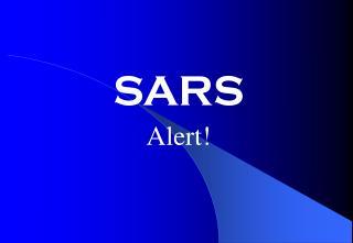 SARS Alert!