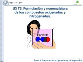 U3 T5. Formulación y nomenclatura de los compuestos oxigenados y nitrogenados.