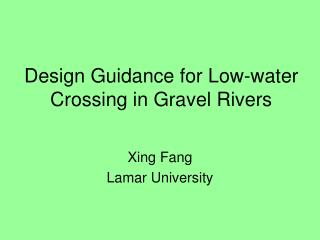 Design Guidance for Low-water Crossing in Gravel Rivers