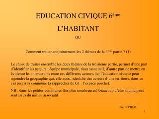 EDUCATION CIVIQUE 6 me L HABITANT OU  Comment traiter conjointement les 2 th mes de la 3 me partie  1