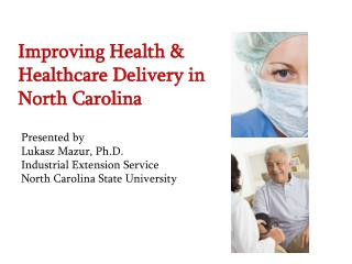 Improving Health & Healthcare Delivery in North Carolina