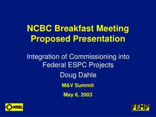 NCBC Breakfast Meeting Proposed Presentation