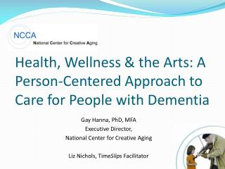 Health, Wellness & the Arts: A Person-Centered Approach to Care for People with Dementia