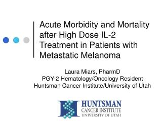 Acute Morbidity and Mortality after High Dose IL-2 Treatment in Patients with Metastatic Melanoma