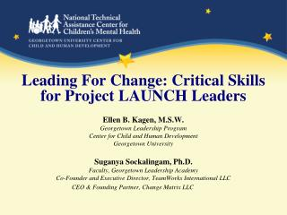 Leading For Change: Critical Skills for Project LAUNCH Leaders