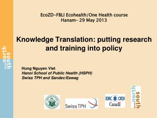 Knowledge Translation: putting research and training into policy