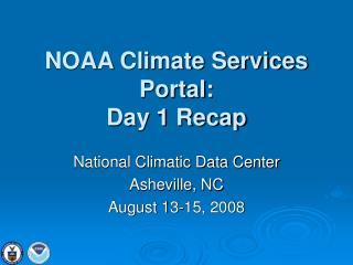 NOAA Climate Services Portal: Day 1 Recap
