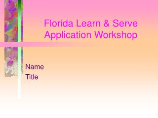 Florida Learn & Serve Application Workshop