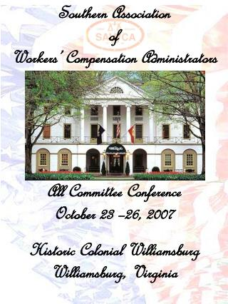 Southern Association  of  Workers' Compensation Administrators All Committee Conference