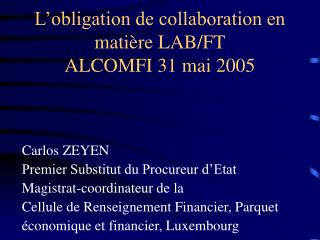 L'obligation de collaboration en matière LAB/FT ALCOMFI 31 mai 2005