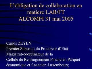 L'obligation de collaboration en matière LAB/FT ALCOMFI 31 mai 2005