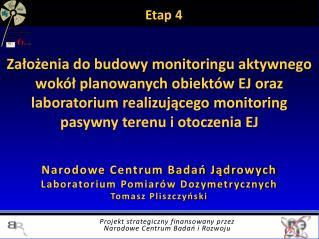 Narodowe Centrum Badań Jądrowych Laboratorium Pomiarów Dozymetrycznych Tomasz Pliszczyński