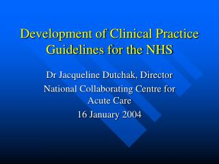 Development of Clinical Practice Guidelines for the NHS