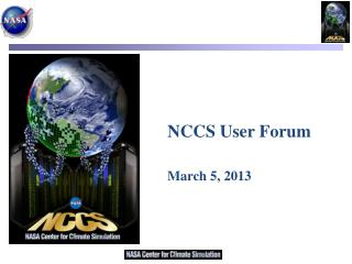 NCCS User Forum March 5, 2013
