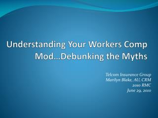 Understanding Your Workers Comp Mod�Debunking the Myths