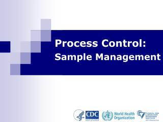 Process Control: Sample Management