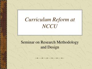 Curriculum Reform at NCCU