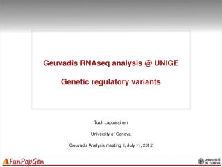 Geuvadis RNAseq  analysis @ UNIGE Genetic r egulatory variants