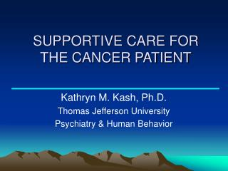 SUPPORTIVE CARE FOR THE CANCER PATIENT