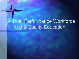 A  High Performance Workforce