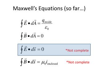 Maxwell's Equations (so far…)