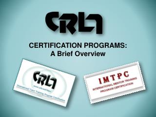 CERTIFICATION PROGRAMS: A Brief Overview