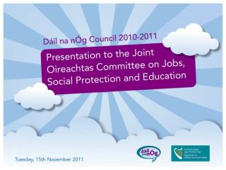 D�il na n�g is the annual national youth parliament for young people aged 12 to 18.