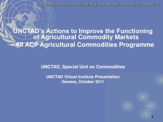 UNCTAD's Actions to Improve the Functioning of Agricultural Commodity Markets