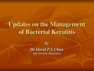 Updates on the Management of Bacterial Keratitis