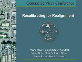 Wayne Hovey, Interim County Architect Robert Ochs, Chief Probation Officer