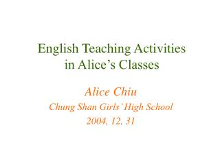 English Teaching Activities in Alice's Classes