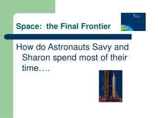Space:  the Final Frontier