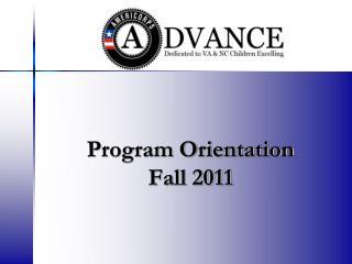 Program Orientation Fall 2011
