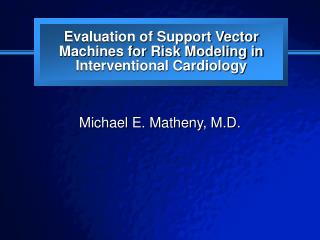 Evaluation of Support Vector Machines for Risk Modeling in Interventional Cardiology