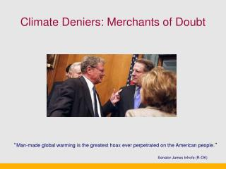 Climate Deniers: Merchants of Doubt