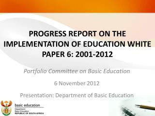 PROGRESS REPORT ON THE IMPLEMENTATION OF EDUCATION WHITE PAPER 6: 2001-2012