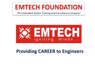 "EMTECH FOUNDATION       ""An Embedded System Training and Consultancy Company"""